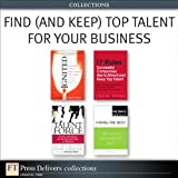 img - for Find (and Keep) Top Talent for Your Business (Collection) book / textbook / text book