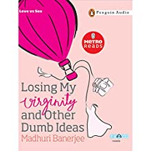 Losing My Virginity (       UNABRIDGED) by Madhuri Banerjee Narrated by Ramneeka Lobo