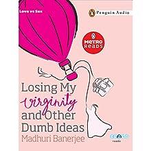 Losing My Virginity (       UNABRIDGED) by Madhuri Banerjee Narrated by Ramneeka Lobo