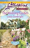 The Wedding Garden (Love Inspired Larger Print)