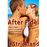 After Fidel (The Cuba Stories Book 2)