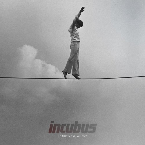 Incubus - If Not Now, When? - Zortam Music