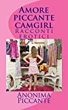 img - for Amore piccante camgirl: Racconti erotici (Italian Edition) book / textbook / text book