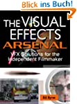 The Visual Effects Arsenal: VFX Solut...