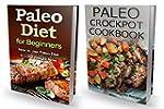 PALEO: Paleo Diet and Paleo Crockpot...