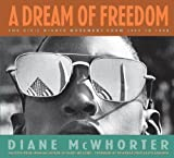 img - for A Dream Of Freedom (Booklist Editor's Choice. Books for Youth (Awards)) by Mcwhorter, Diane (2004) Hardcover book / textbook / text book
