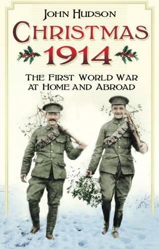 Christmas 1914: The First World War at Home and Abroad