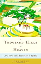 By Josh Ruxin - A Thousand Hills to Heaven:…