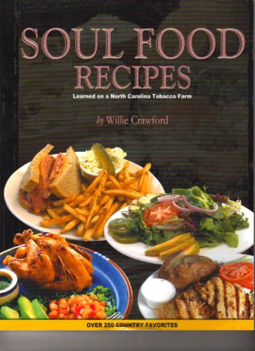 SOUL FOOD RECIPES (Learned on a North Carolina Tobacco Farm) by Willie Crawford
