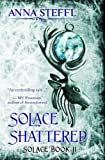 Solace Shattered: Solace Book II (Solace Trilogy 2)