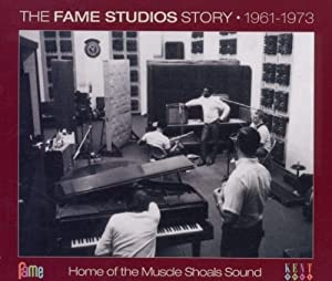 The Fame Studios Story, 1961-1973 by Various Artists (2011) Audio CD