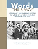 img - for Words Their Way: Vocabulary for American History, The World Before 1600 to American Imperialism (1890-1920) (What's New in Literacy) book / textbook / text book
