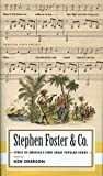 Stephen Foster & Co.: Lyrics of the First Great AmericanSongwriters (American Poets Project)