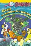 El caso del monstruo de la television / The Case of the Television's Monster (Scooby Doo/ Novelas) (Spanish Edition)
