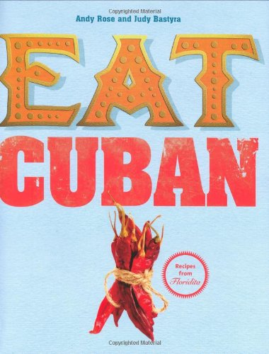 Eat Cuban by Judy Bastyra, Andy Rose