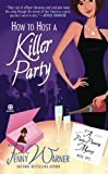 How to Host a Killer Party: A Party-Planning Mystery (0451229304) by Warner, Penny