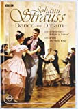 Johann Strauss - Dance and Dream / The Waltz King