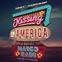 Kissing in America (       UNABRIDGED) by Margo Rabb Narrated by Laura Knight Keating