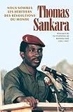 echange, troc Thomas Sankara - Nous Sommes Les Heritiers Des Revolutions Du Monde