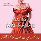 The Duchess of Love: Duchess of Love Series, A Prequel | [Sally MacKenzie]