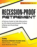 img - for Recession-Proof Retirement: Safe Strategies to Manage Wealth and Retirement Income book / textbook / text book