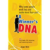A Winner's DNA: Why some people work less and make more than you ~ Jesper Qvist