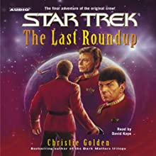 Star Trek: The Last Roundup (Adapted)  by Christie Golden Narrated by David Kaye
