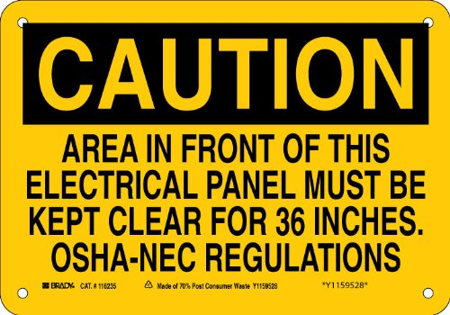 "Brady 116235 10"" Width x 7"" Height B-563 Plastic, Black On Yellow Color Sustainable Safety Sign, Legend ""Caution Area In Front Of Electrical Panel Must Be Kept Clear For 36 Inches-OSHA NEC Regulations"""