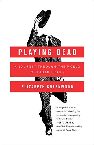 playing-dead-a-journey-through-the-world-of-death-fraud-english-edition
