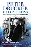 img - for Peter Drucker on Consulting: How to Apply Drucker's Principles for Business Success book / textbook / text book