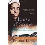House of Stone: The True Story of a Family Divided in War-torn Zimbabweby Christina Lamb