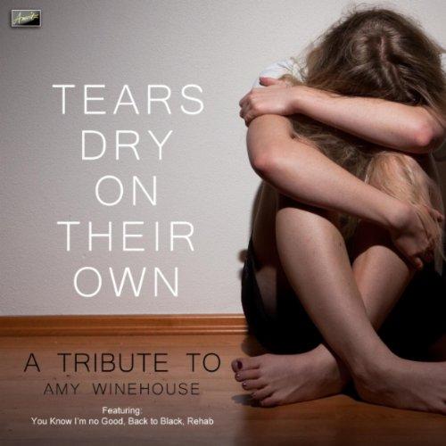Tears Dry Amy Winehouse