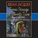 Seven Strange & Ghostly Tales (       UNABRIDGED) by Brian Jacques Narrated by Brian Jacques