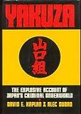 Yakuza: The Explosive Account of Japans Criminal Underworld