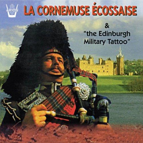 La Cornemuse Ecossaise (The Scottish Bagpipe) and the Edinburgh Military Tattoo