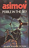 Pebble in the sky (Sphere science fiction) Isaac Asimov