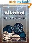 Alkoholsucht: Ich helfe dir raus!