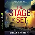 The Stage Is Set: Israel, the End Times, and Christ's Ultimate Victory Audiobook by Bryant Wright Narrated by Bryant Wright