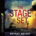The Stage Is Set: Israel, the End Times, and Christ's Ultimate Victory Hörbuch von Bryant Wright Gesprochen von: Bryant Wright