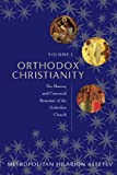Orthodox Christianity Volume I: The History and Canonical Structure of the Orthodox Church
