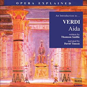 Aida: Opera Explained | [Thomson Smillie]