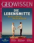 GEO Wissen 50: Die Lebensmitte: Zeit...