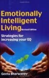 Emotionally Intelligent Living: Strategies for Increasing Your Eq