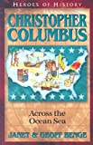 Christopher Columbus: Across The Ocean Sea (Heroes of History)
