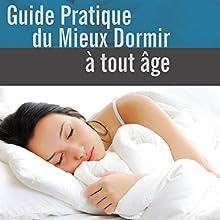 Guide pratique du mieux dormir à tout âge | Livre audio Auteur(s) : Robert Denryck Narrateur(s) : Cyril Godefroy