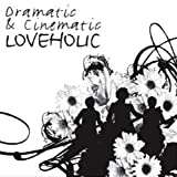 Loveholic - Dramatic & Cinematic(韓国盤)