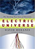 Electric Universe: The Shocking True Story of Electricity (1400045509) by David Bodanis