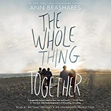 The Whole Thing Together Audiobook by Ann Brashares Narrated by Brittany Pressley