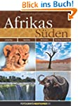 Afrikas S�den: S�dafrika, Namibia, Bo...