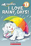Scholastic Reader Level 1: Noodles: I Love Rainy Days! (0545245036) by Wilhelm, Hans